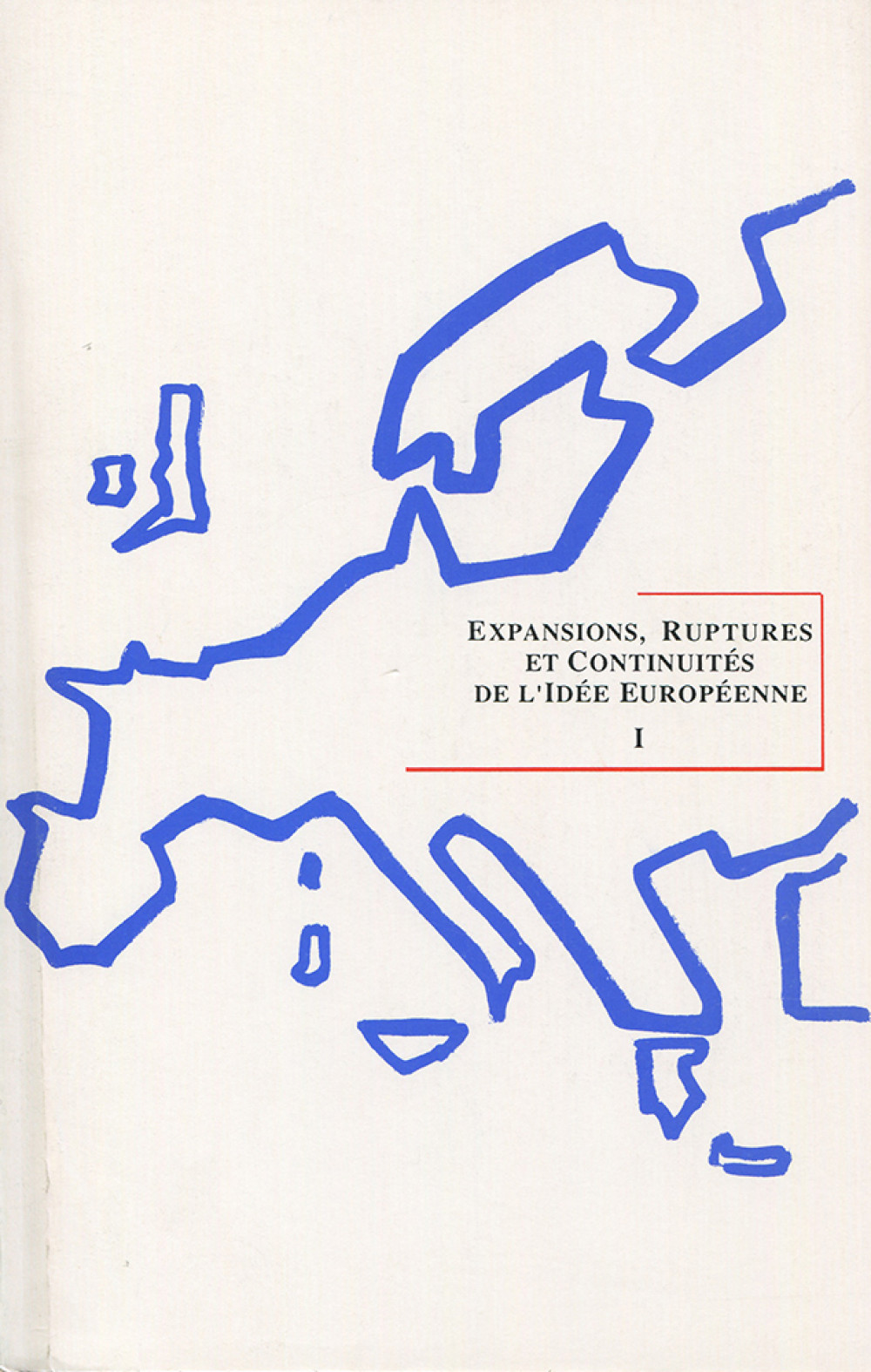 Expansions, ruptures et continuité de l'idée européenne I