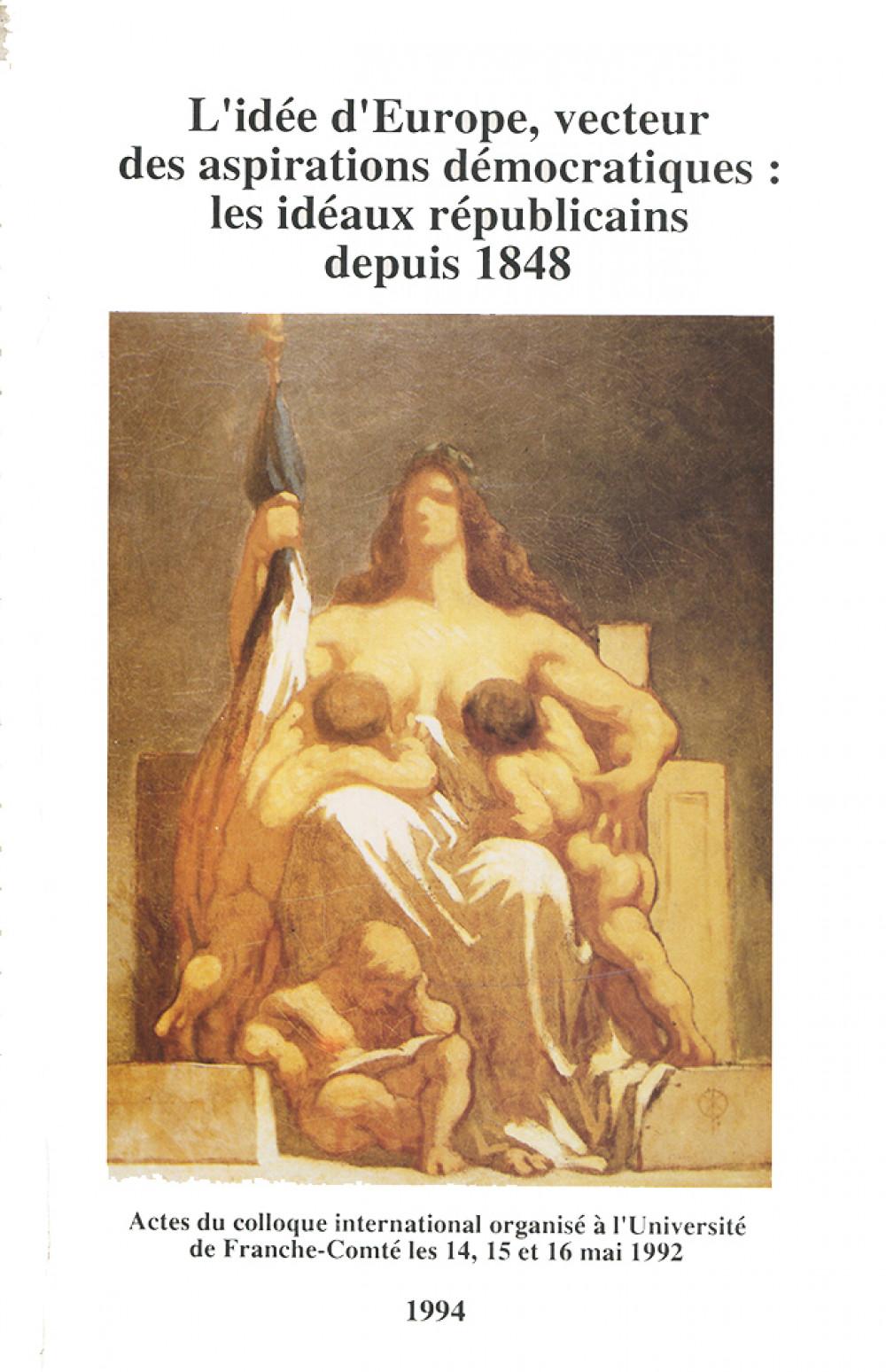 L'idée d'Europe, vecteur des aspirations démocratiques : les idéaux républicains depuis 1848