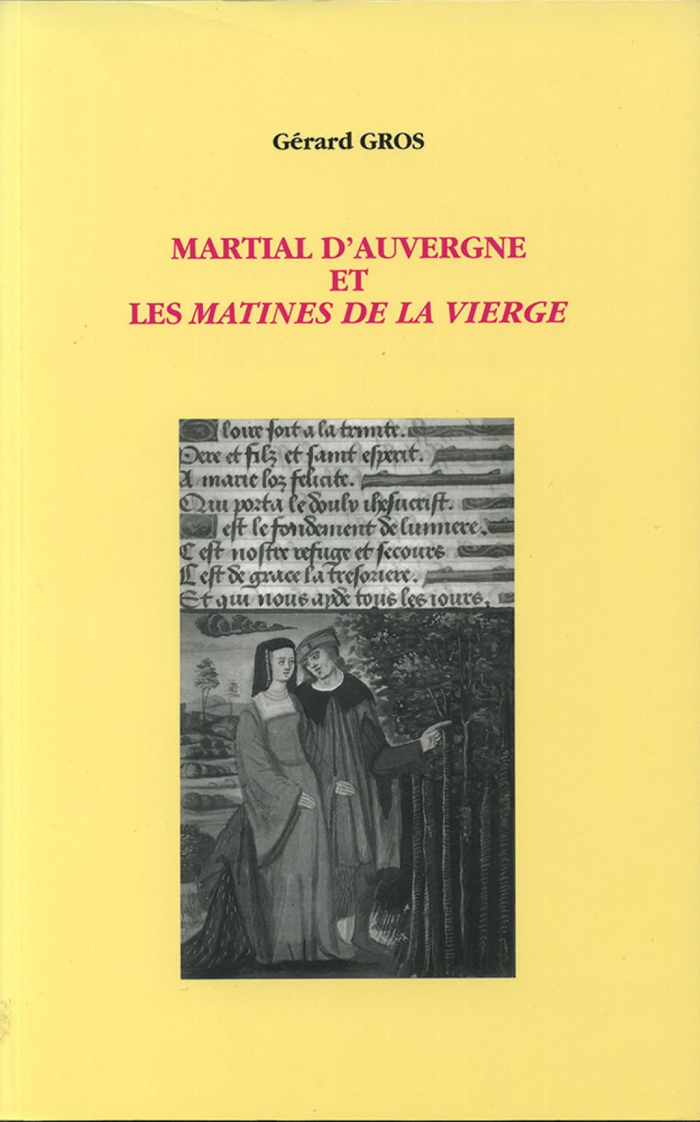 Martial d'Auvergne et les <i>Matines de la Vierge</i>