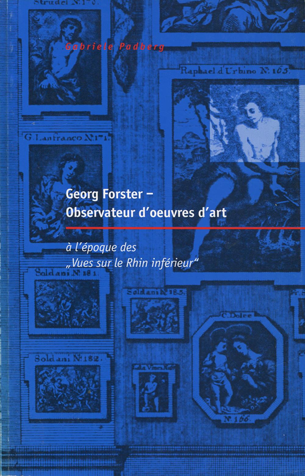 Georg Forster, observateur d'oeuvres d'art à l'époque des <i>Vues sur le Rhin inférieur</i>