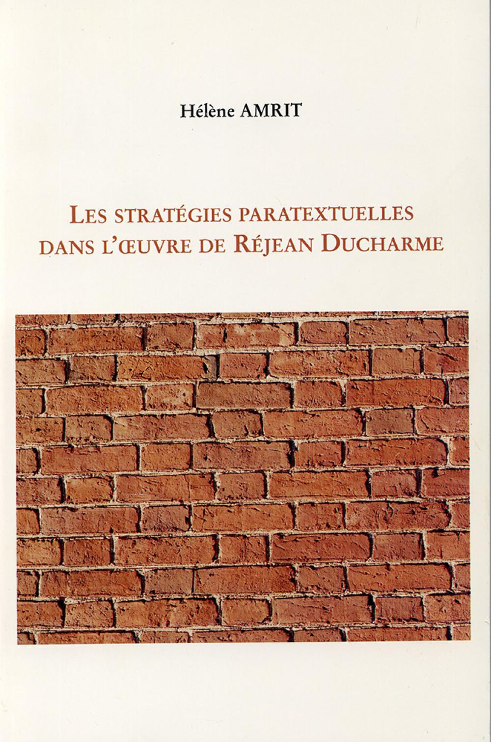 Les stratégies paratextuelles dans l'oeuvre de Réjean Ducharme