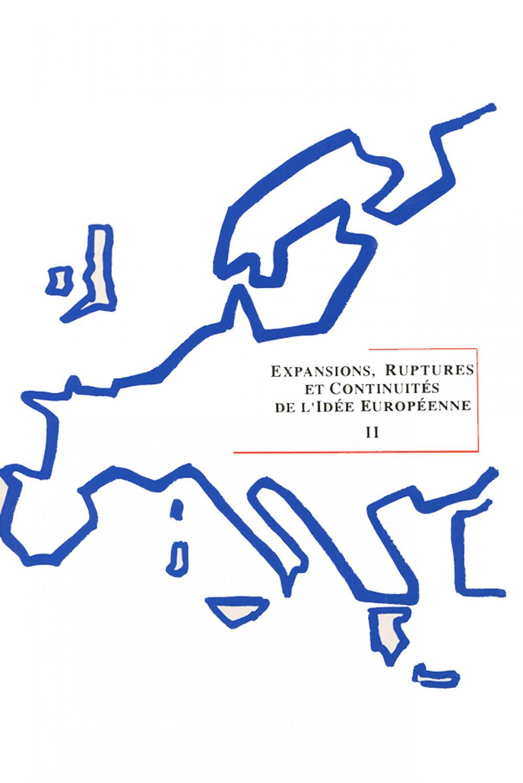 Expansions, Ruptures et Continuité de l'Idée Européenne II