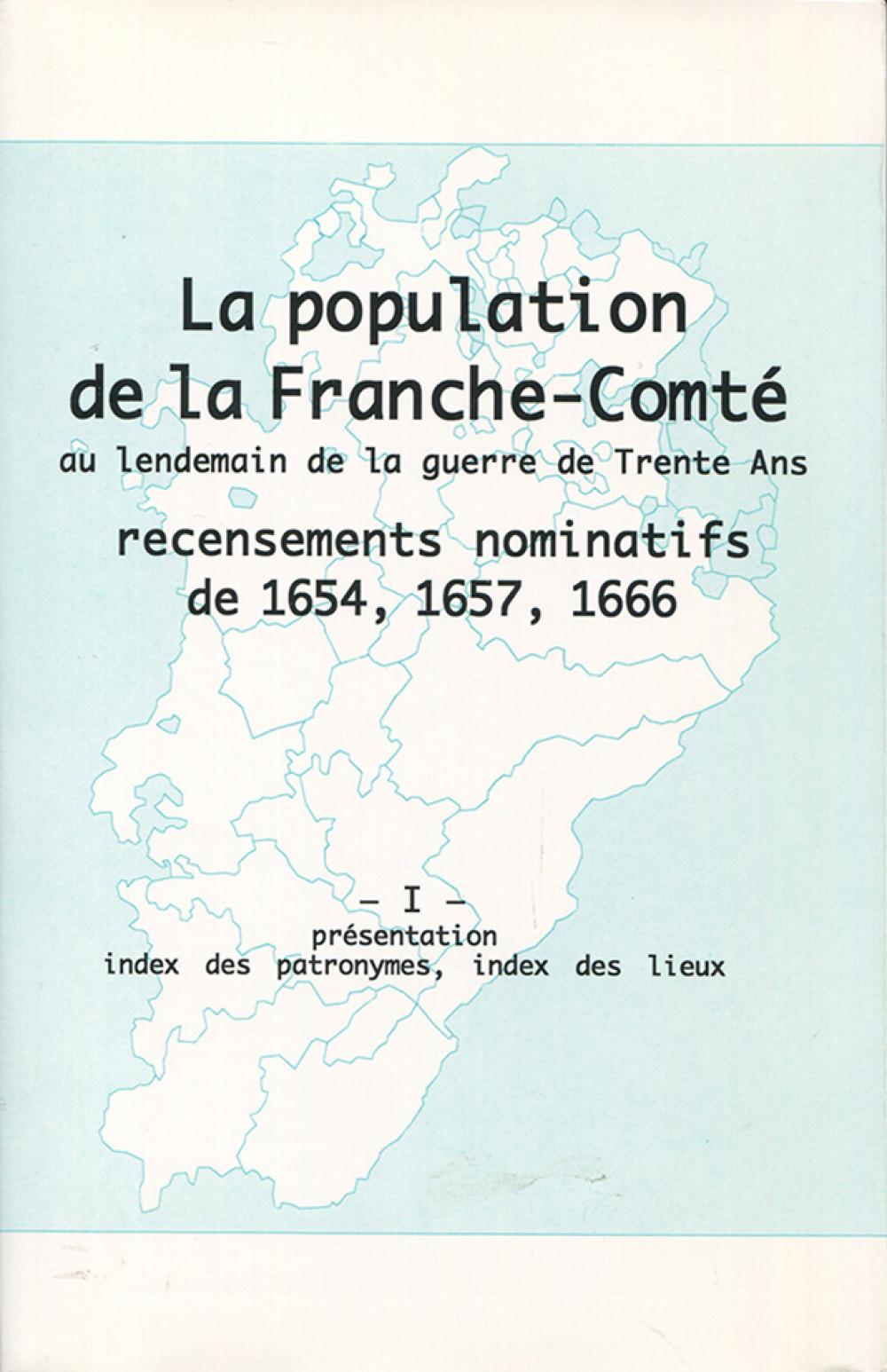 La population en Franche-Comté au lendemain de la guerre de Trente Ans. Tome I