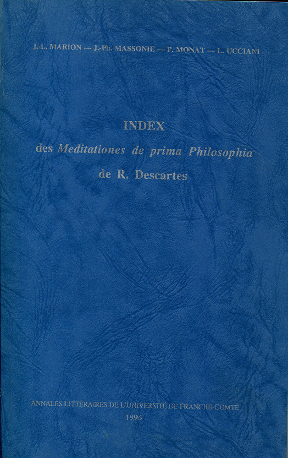 Index des <i>Meditationes de prima Philosophia</i> de R. Descartes