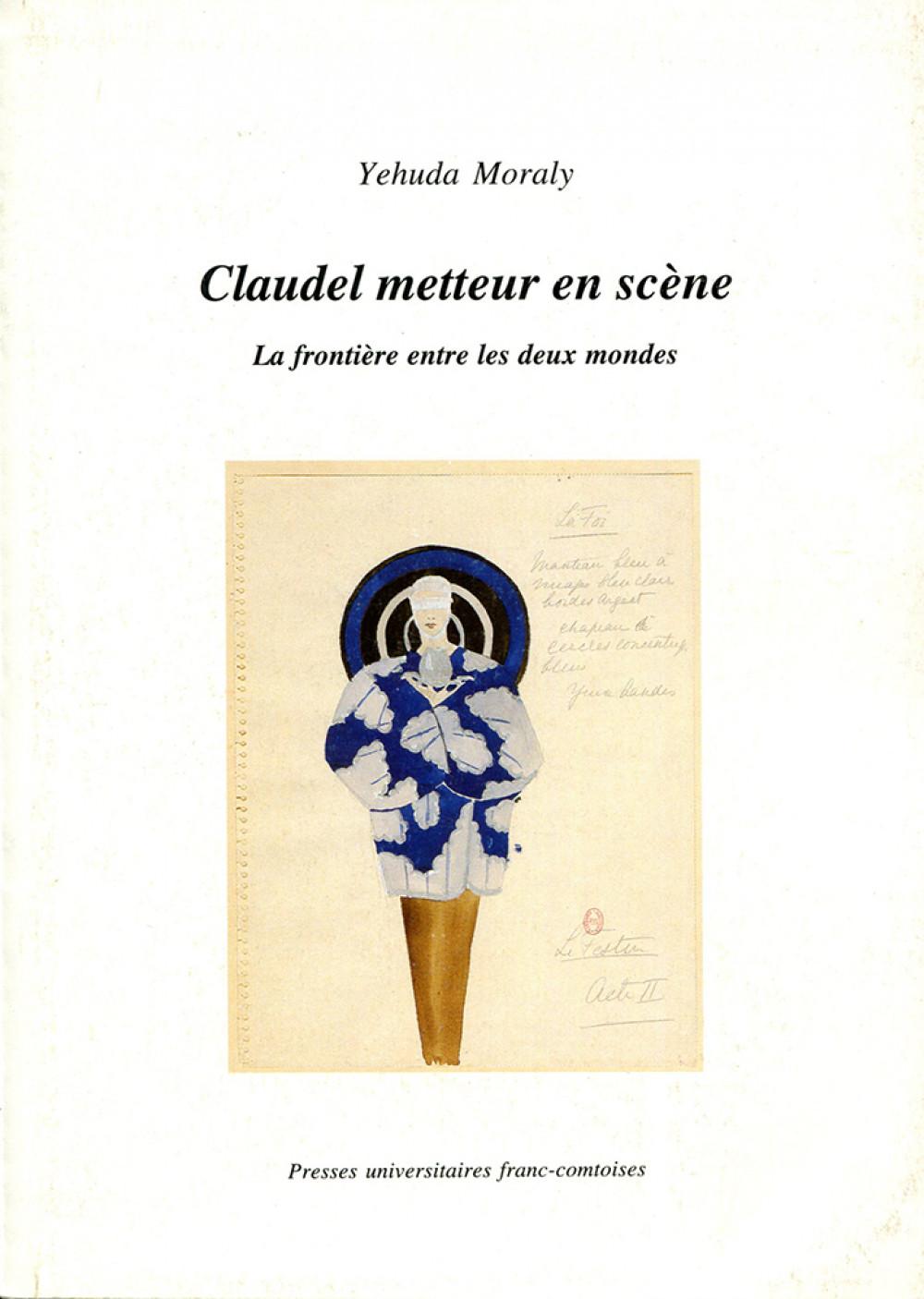 Claudel, metteur en scène