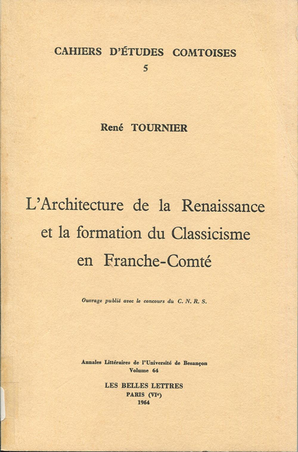 L'architecture de la Renaissance et la formation du Classicisme en Franche-Comté