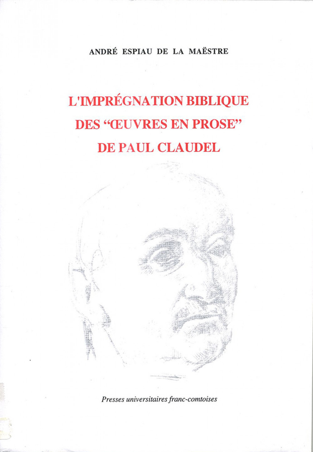 """L'imprégnation biblique des """"œuvres en prose"""" de Paul Claudel"""