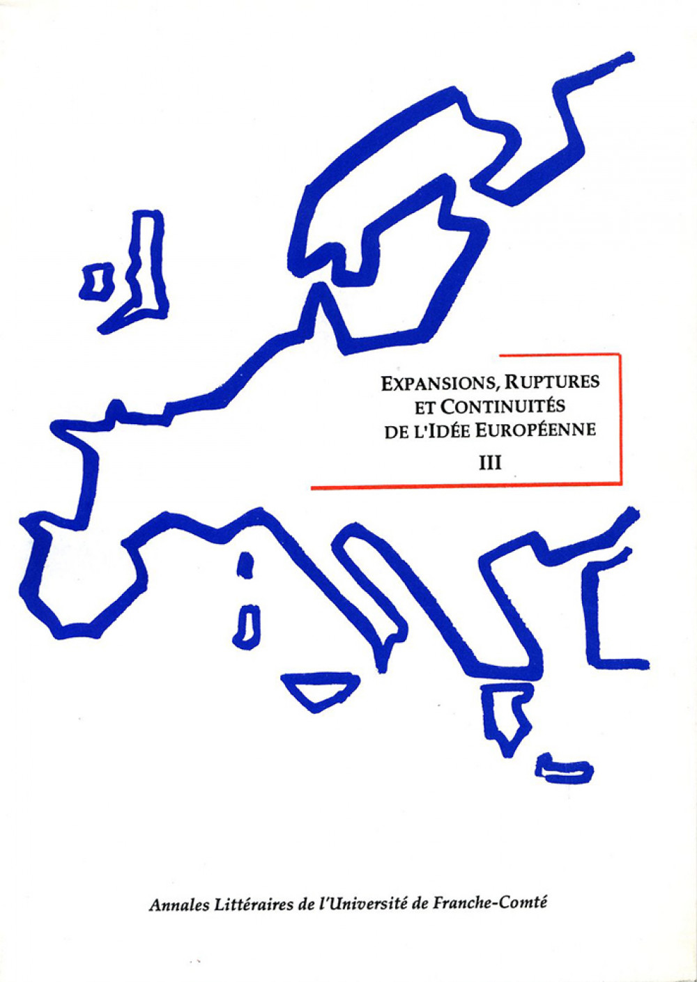 Expansions, Ruptures et Continuité de l'Idée Européenne III