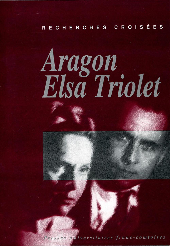 Recherches croisées n°6 : Aragon / Elsa Triolet