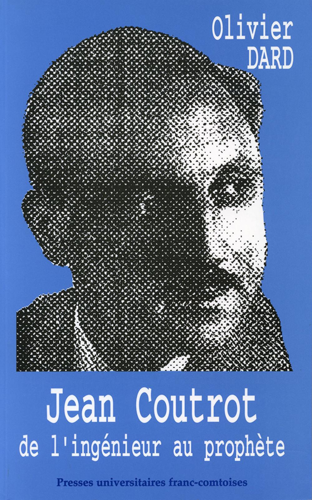 """Jean Coutrot, """"De l'ingénieur au prophète"""""""