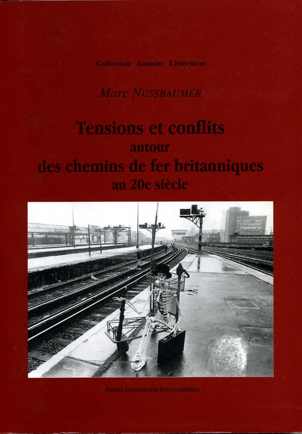 """Tensions et conflits autour des chemins de fer britanniques au <span style=""""font-variant: small-caps"""">XX</span><sup>e</sup> siècle"""