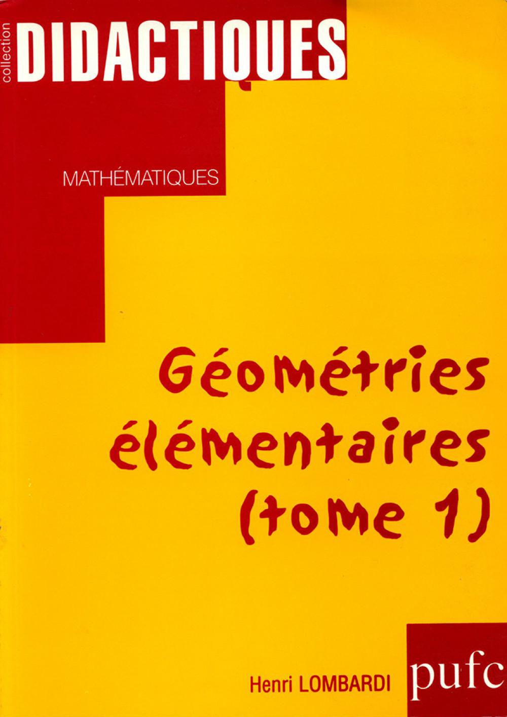 Géométries élémentaires. Tome1