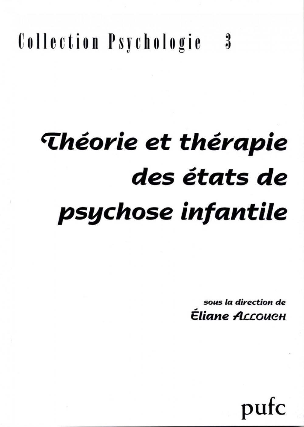 Théorie et thérapie des états de psychose infantile