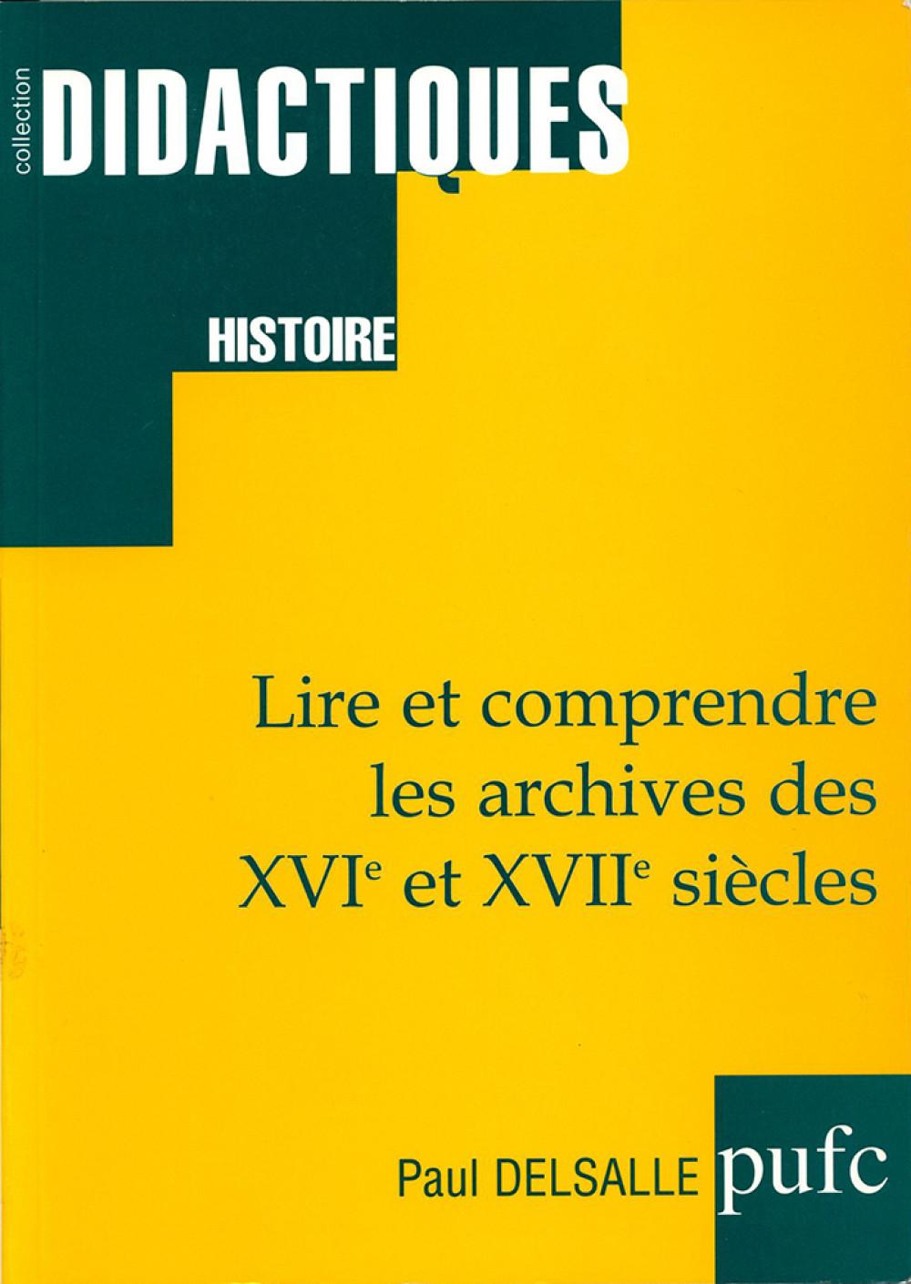 """Lire et comprendre les archives des <span style=""""font-variant: small-caps"""">XVI</span><sup>e</sup> et <span style=""""font-variant: small-caps"""">XVII</span><sup>e</sup> siècles"""