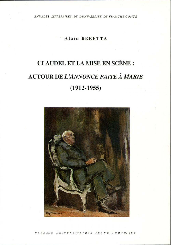 Paul Claudel et la mise en scène : Autour de <i>L'annonce faite à Marie</i>