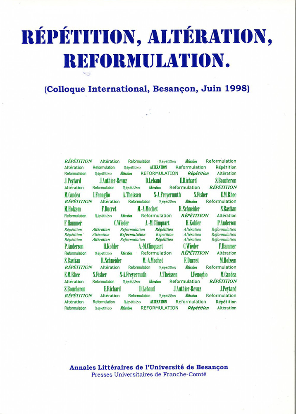 Répétition, Altération, Reformulation (Colloque International, Besançon, Juin 1998)