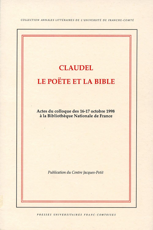 Claudel, le poëte et la bible
