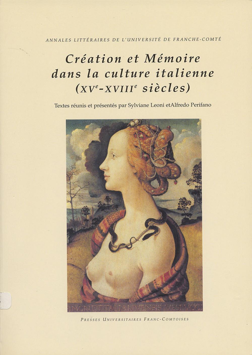 """Création et Mémoire dans la culture italienne (<span style=""""font-variant: small-caps"""">XV</span><sup>e</sup>-<span style=""""font-variant: small-caps"""">XVIII</span><sup>e</sup> siècles)"""