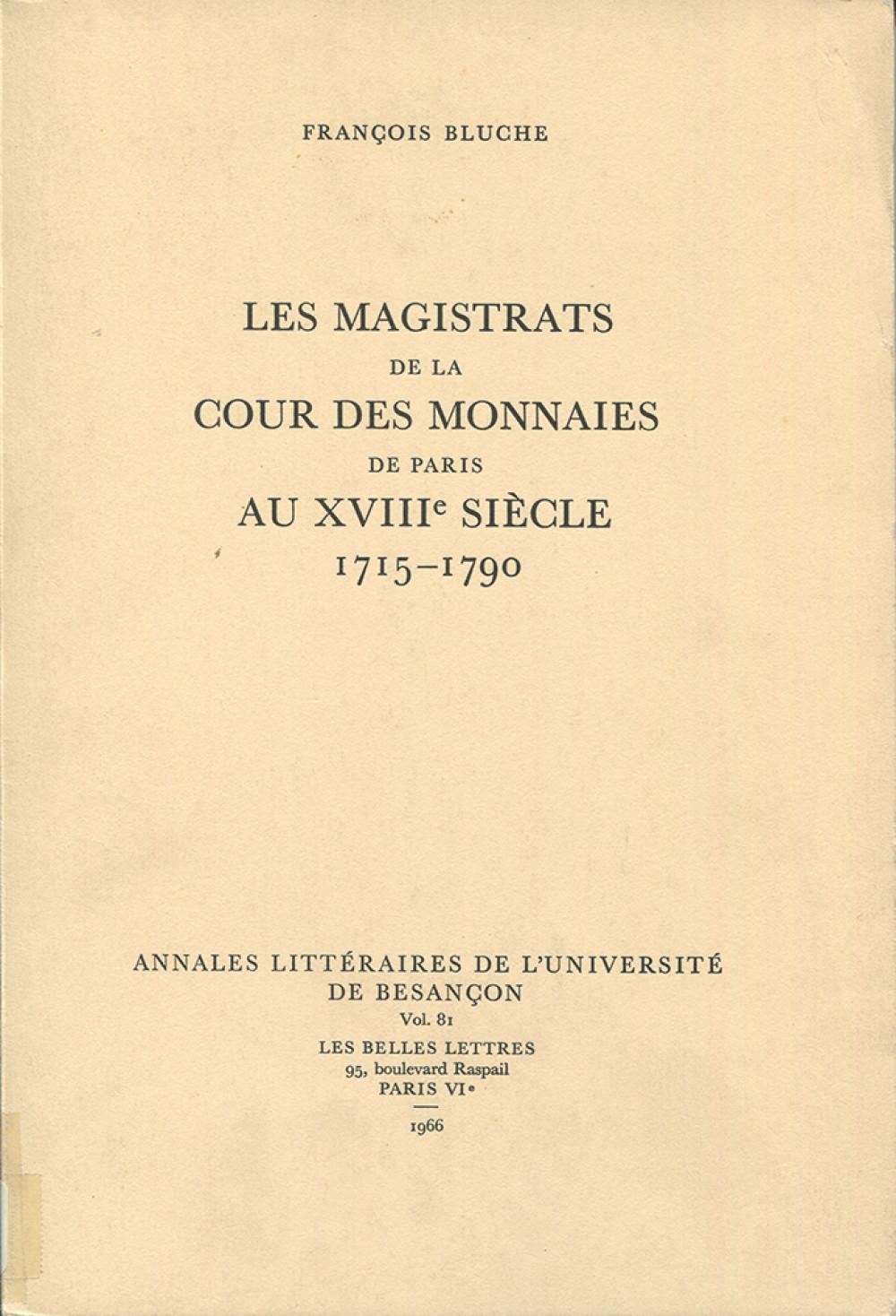 """Les magistrats de la Cour des Monnaies de Paris au <span style=""""font-variant: small-caps"""">XVIII</span><sup>e</sup> siècle (1715-1790)"""