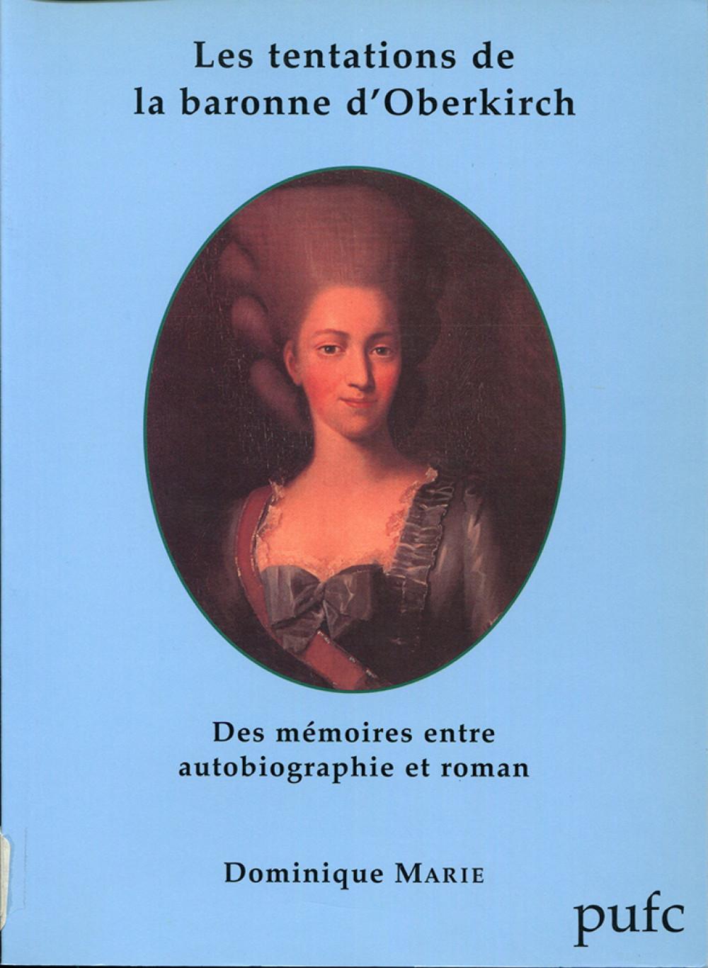 Les tentations de la baronne d'Oberkirch : entre autobiographie et roman