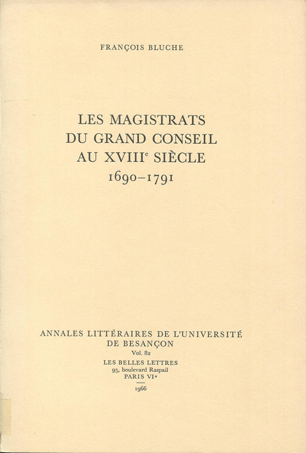 "Les magistrats du grand conseil au <span style=""font-variant: small-caps"">XVIII</span><sup>e</sup> siècle (1690-1791)"