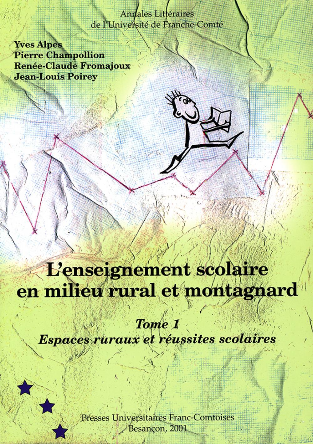 L'enseignement scolaire en milieu rural et montagnard - Tome1