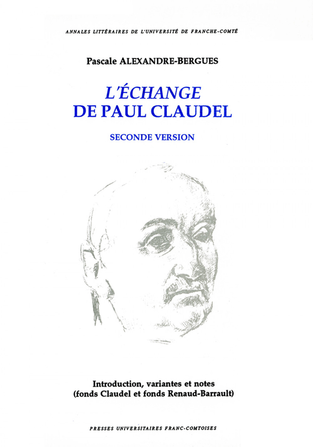 <i>L'échange</i> de Paul Claudel. Seconde version