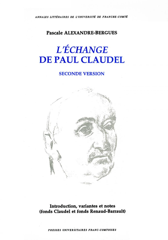 <i>L'échange</i> de Paul Claudel. Seconde version