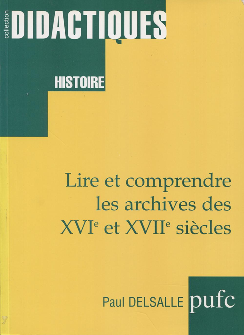 """Lire et comprendre les archives des <span style=""""font-variant: small-caps"""">XVI</span><sup>e</sup> et <span style=""""font-variant: small-caps"""">XVII</span><sup>e</sup> siècles - 2<sup>e</sup> édition"""