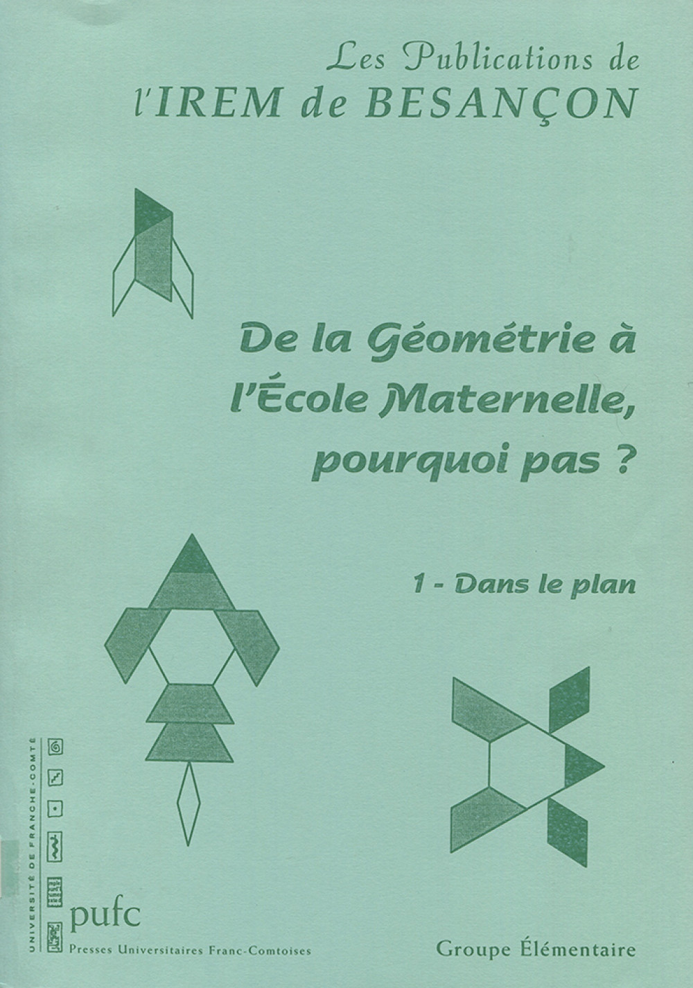 De la Géométrie à l'école maternelle, pourquoi pas ? 1 : Dans le plan