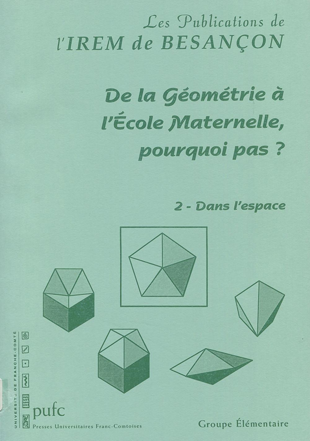 De la Géométrie à l'École Maternelle, pourquoi pas ? 2 : Dans l'espace
