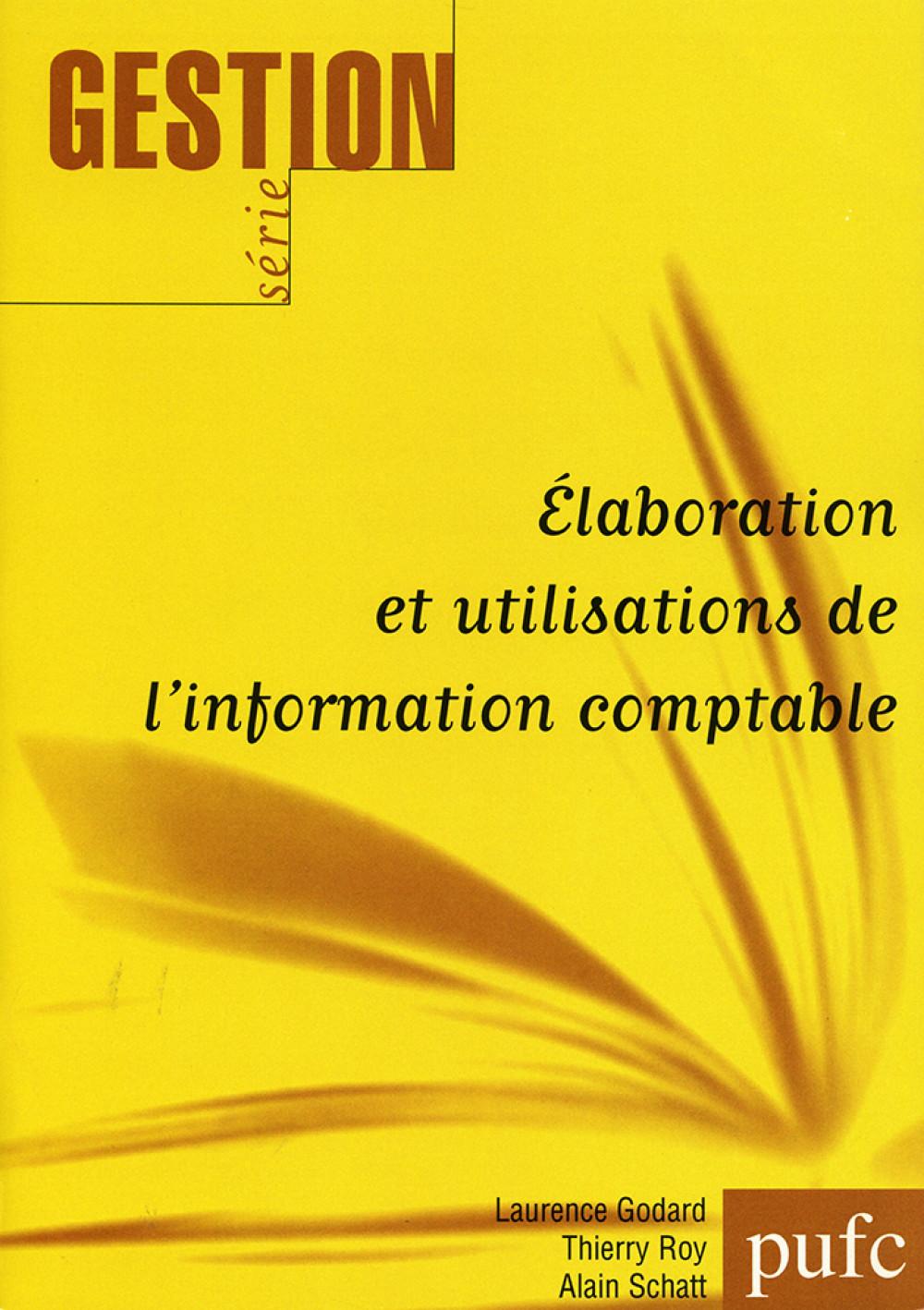 Elaboration et utilisations de l'information comptable