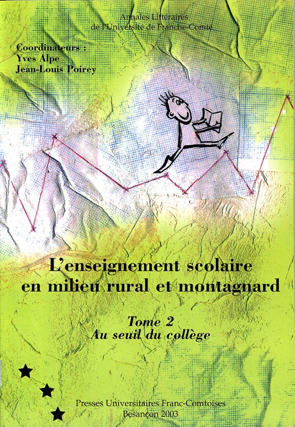 L'enseignement scolaire en milieu rural et montagnard. Tome 2
