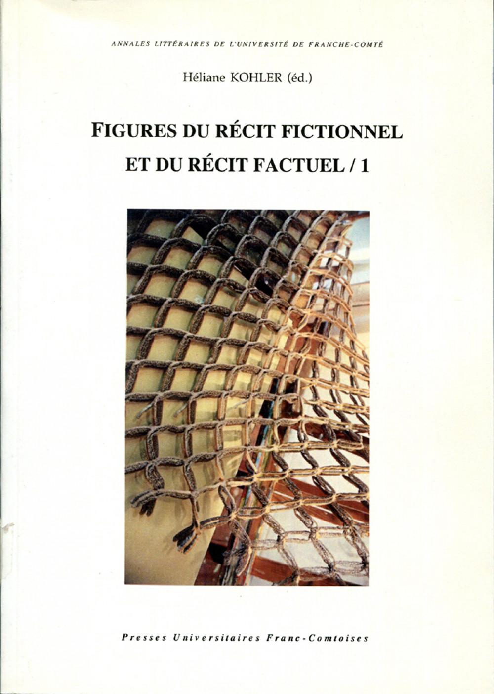Figures du récit fictionnel et du récit factuel /1