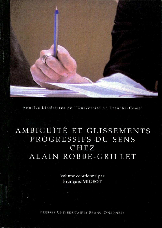 Ambiguïté et glissements progressifs du sens chez Alain Robbe-Grillet
