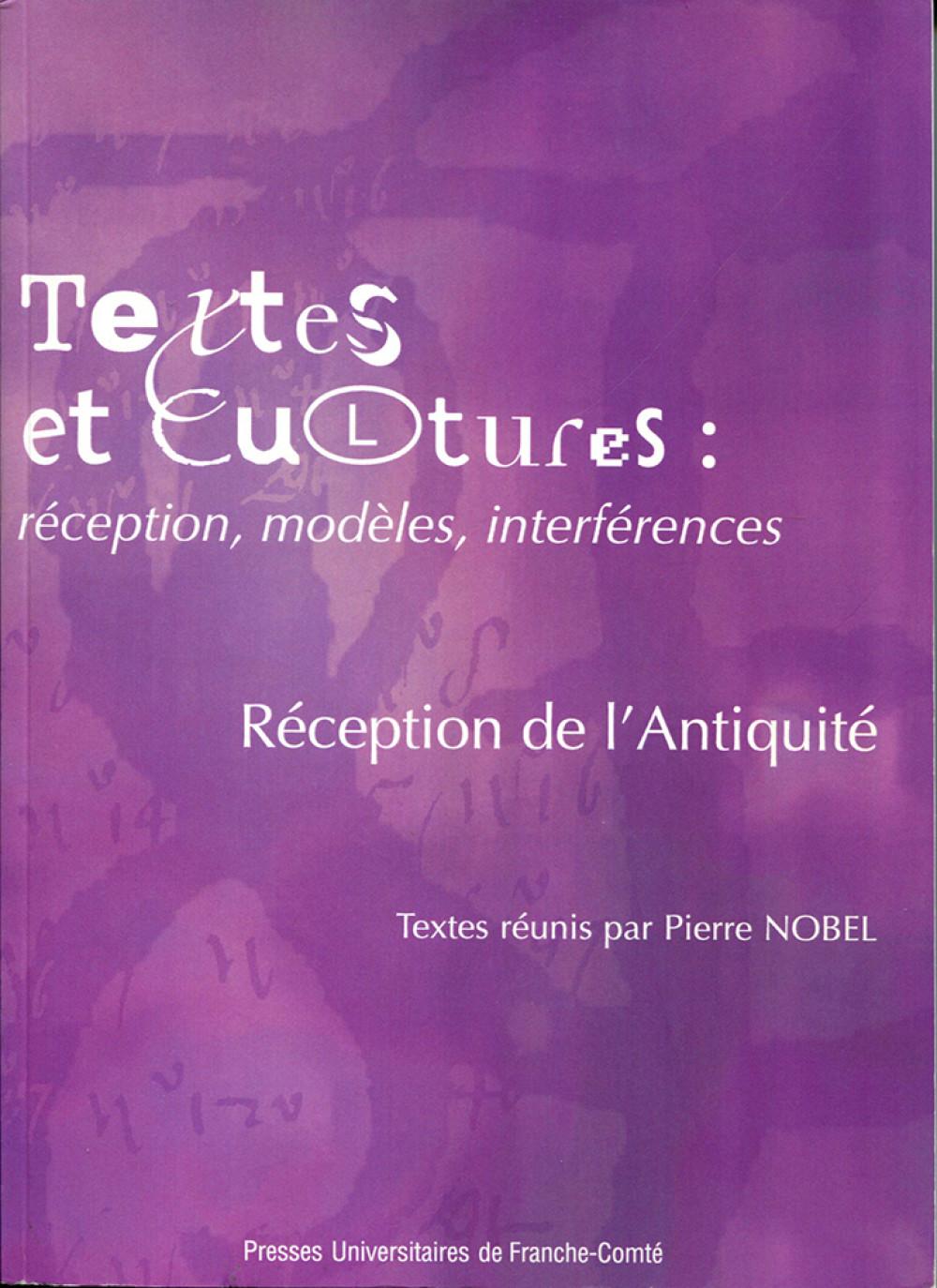 Textes et cultures : réception, modèles, interférences. Réception de l'Antiquité