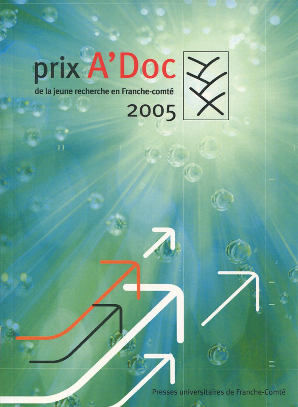 Prix A'Doc de la jeune recherche en Franche-Comté 2005