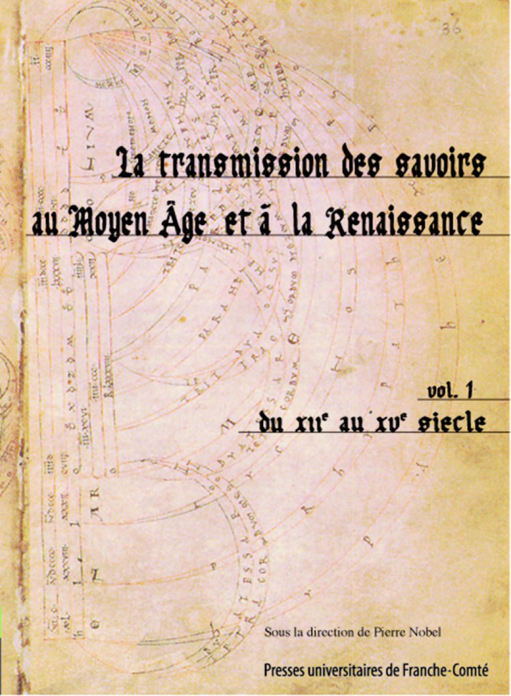 """La transmission des savoirs au Moyen Âge et à la Renaissance Volume 1 du <span style=""""font-variant: small-caps"""">XII</span><sup>e</sup> au <span style=""""font-variant: small-caps"""">XV</span><sup>e</sup> siècle"""