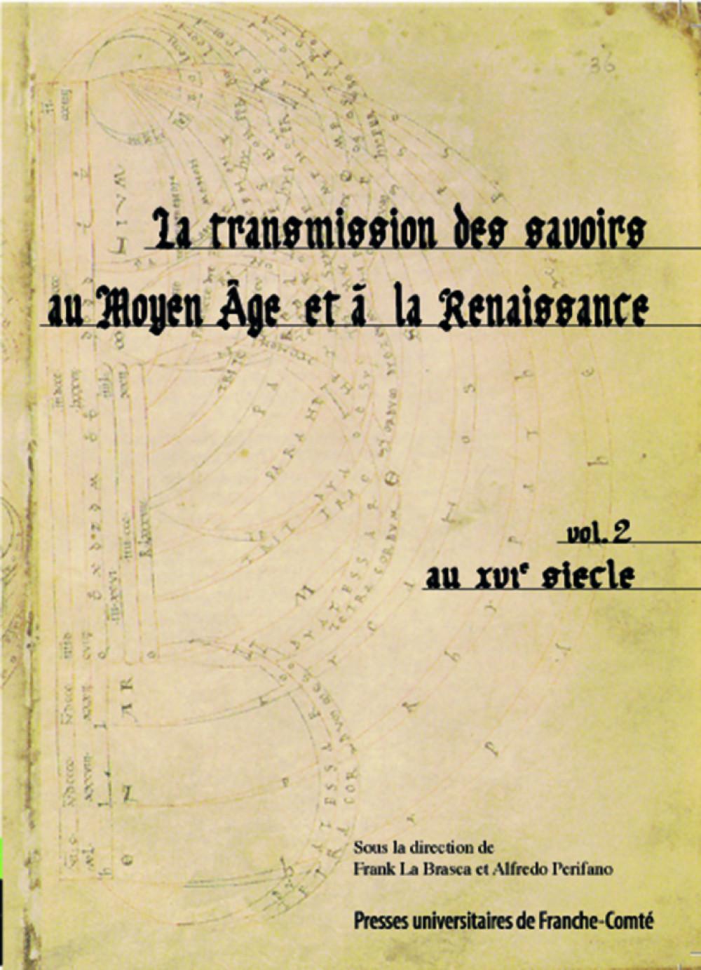 """La transmission des savoirs au Moyen Âge et à la Renaissance Volume 2 au <span style=""""font-variant: small-caps"""">XVI</span><sup>e</sup> siècle"""