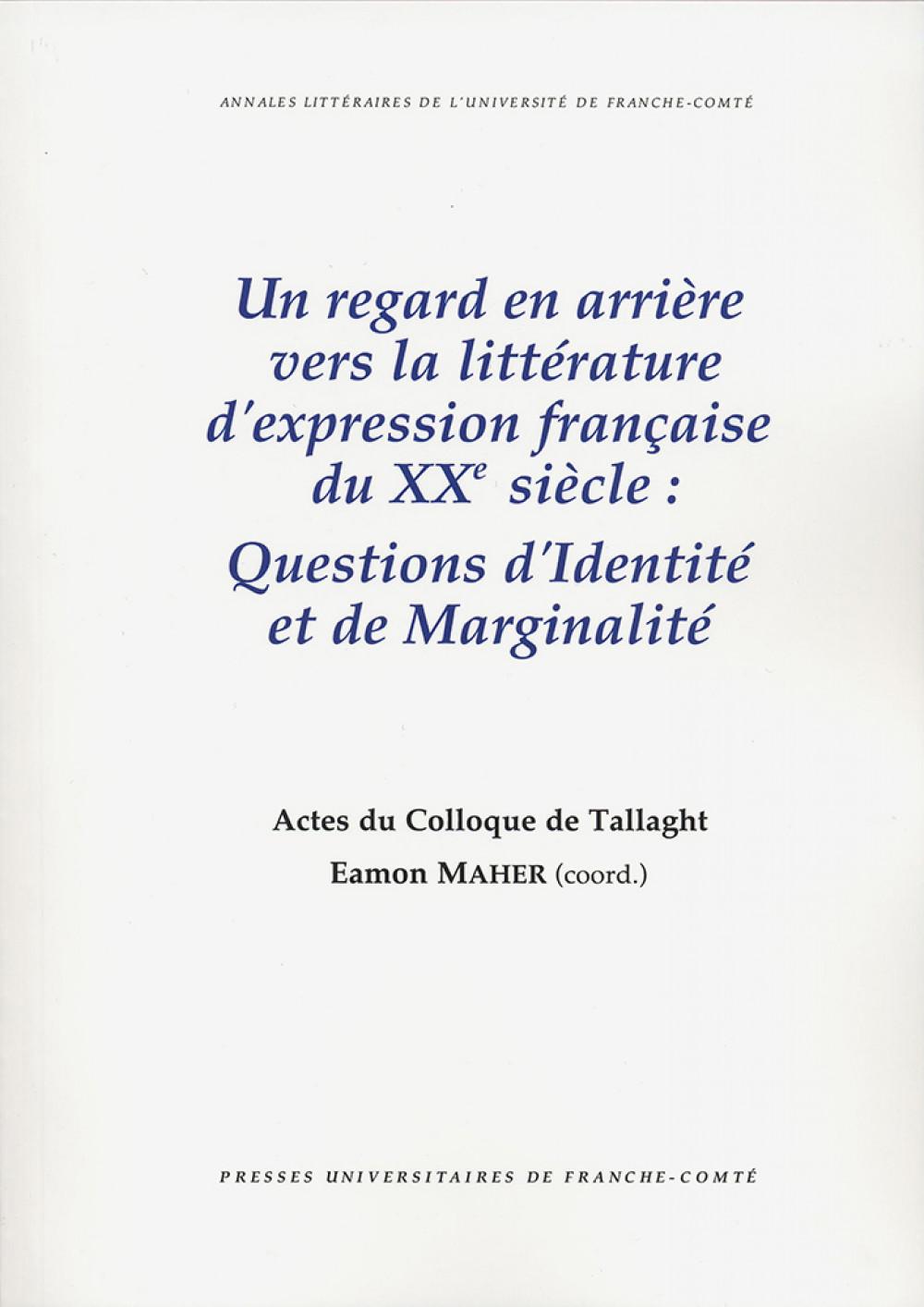 """Un regard en arrière vers la littérature d'expression du <span style=""""font-variant: small-caps"""">XX</span><sup>e</sup> siècle : Questions d'Identité et de Marginalité"""