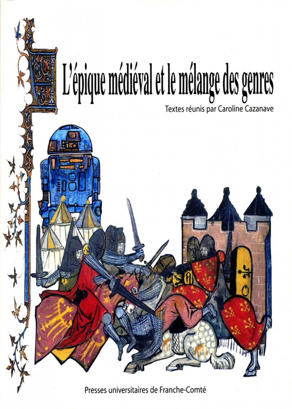 L'épique médiéval et le mélange des genres