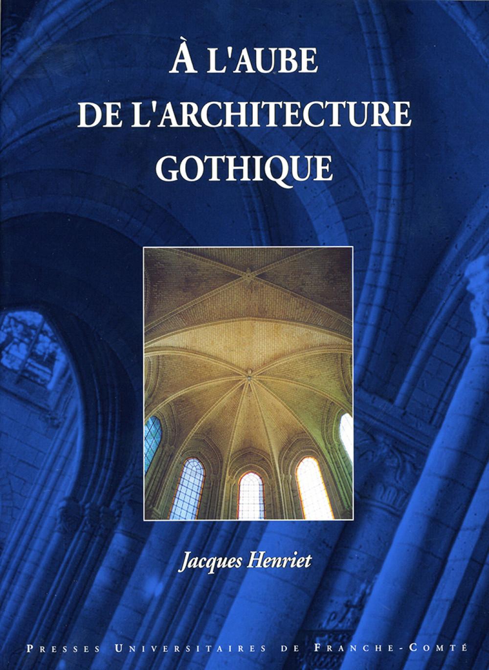 A l'aube de l'architecture gothique