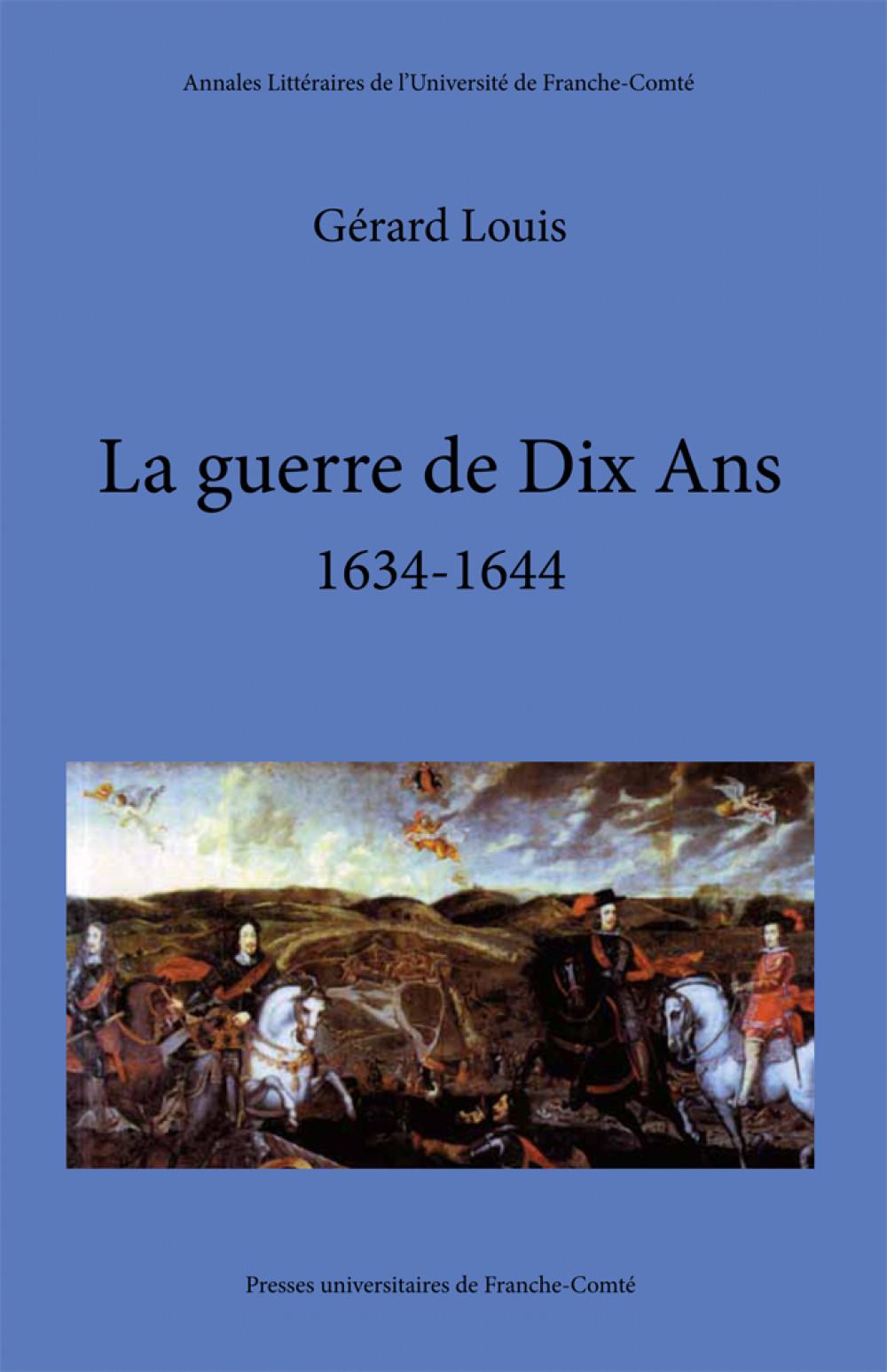 La guerre de Dix ans, (1634-1644)