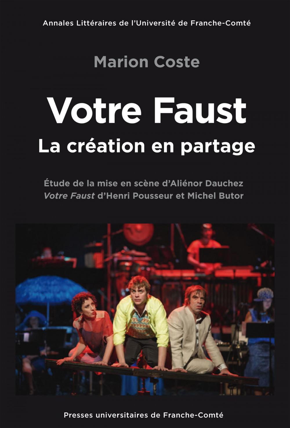 <i>Votre Faust</i> mis en scène par Aliénor Dauchez, la création en partage
