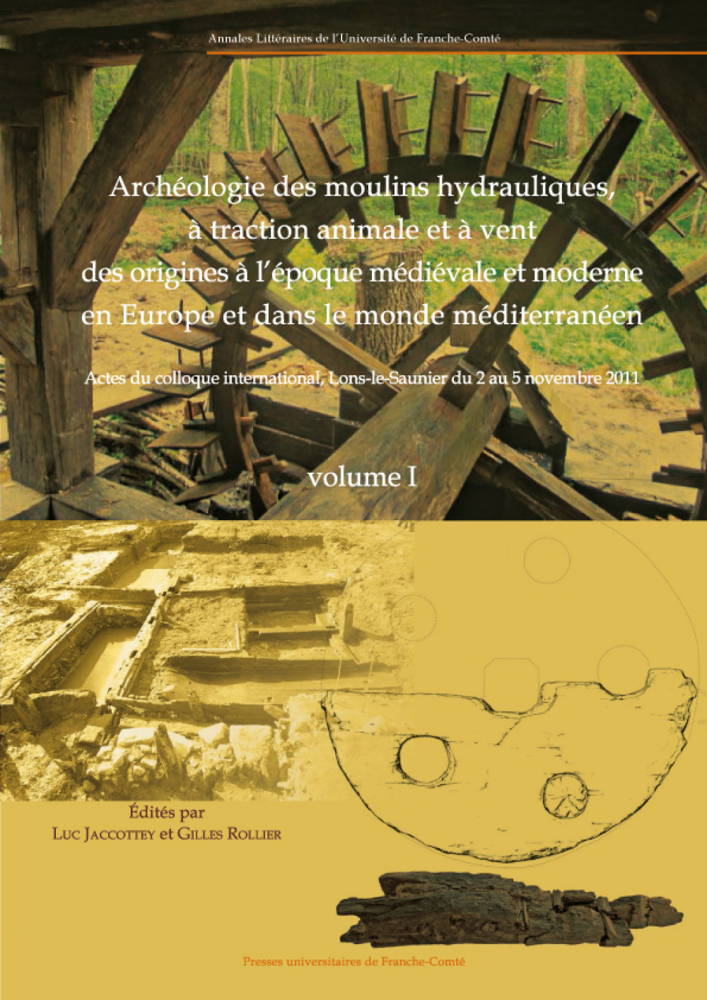 Archéologie des moulins hydrauliques, à traction animale et à vent, des origines à l'époque médiévale