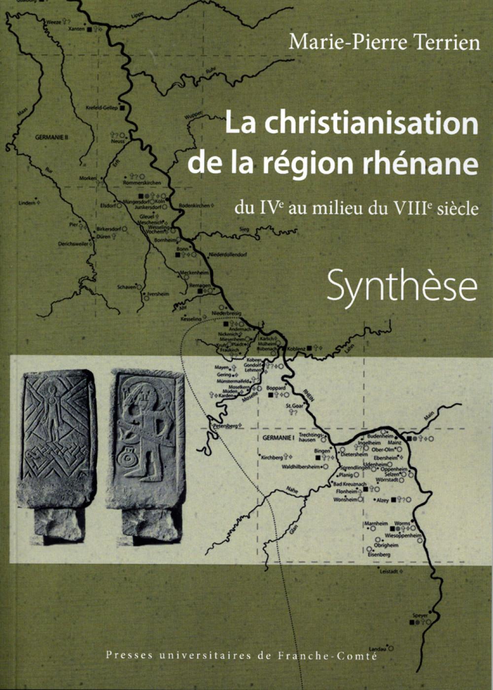 La christianisation de la région rhénane <br> Du IV<sup>e</sup> au milieu du VIII<sup>e</sup> siècle <br> 2 volumes : Synthèse et Corpus