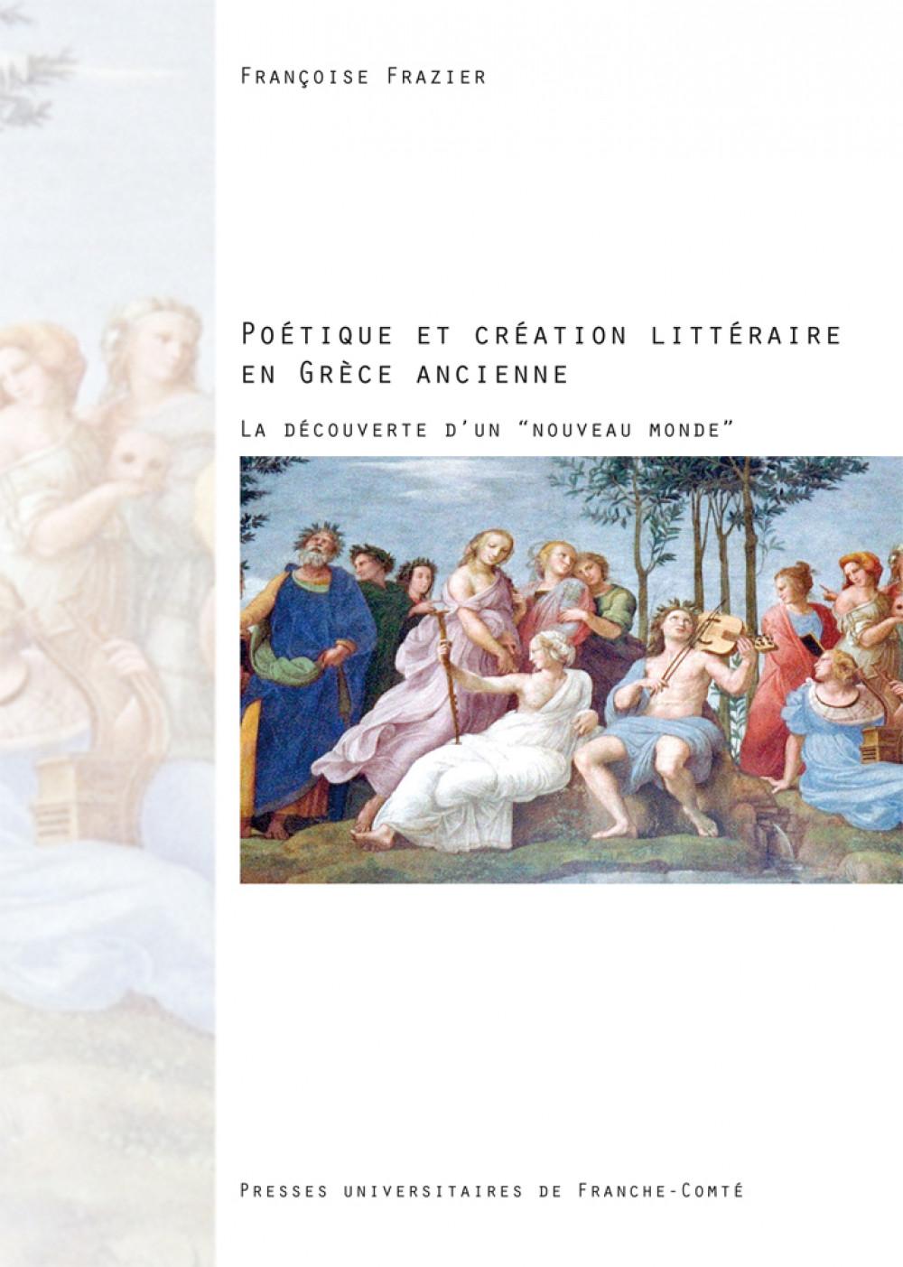 Poétique et création littéraire en Grèce ancienne