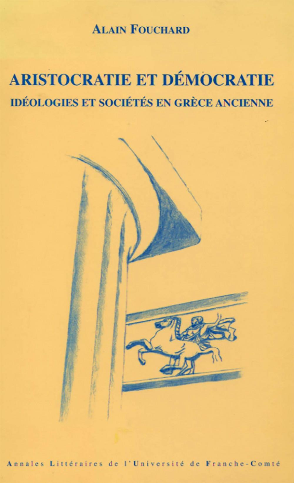 Aristocratie et Démocratie. Idéologies et sociétés en Grèce ancienne