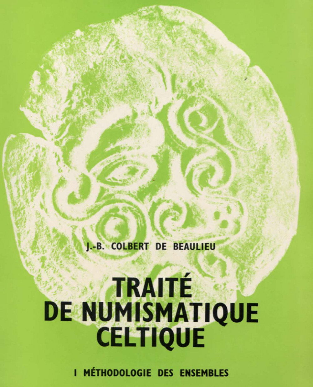 Traité de numismatique celtique. I
