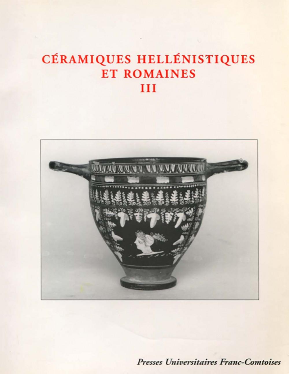 Céramiques Héllénistiques et Romaines III